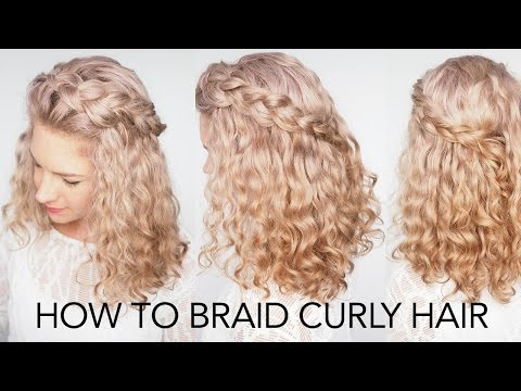 How to braid curly hair - 5 top tips + a quick and easy tutorial!
