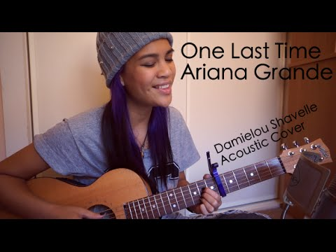 Ariana Grande - One Last Time (Official Damielou Acoustic Cover)