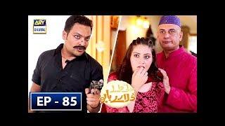 Dilli Walay Dularay Babu Ep 85 - 23rd June 2018 - ARY Digital Drama