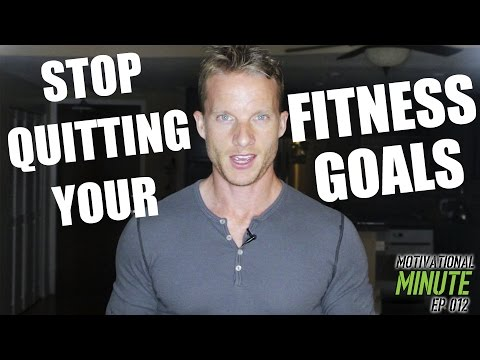 THE SECRET TO STOP QUITTING YOUR FITNESS GOALS | Motivational Minute Ep. 012