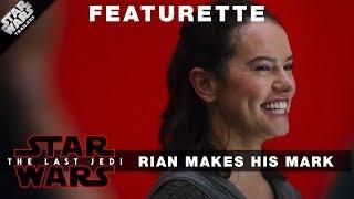 The Last Jedi: Featurette - Rian Johnson Makes His Mark