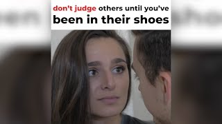 Don't Judge Others Until You've Been In Their Shoes