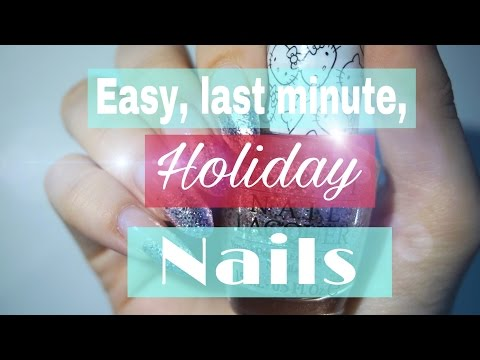 Last Minute Holiday Nails | Easy, no fuzz, no stress party nails in no time!