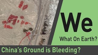 Is The Ground in China Bleeding? | What On Earth?