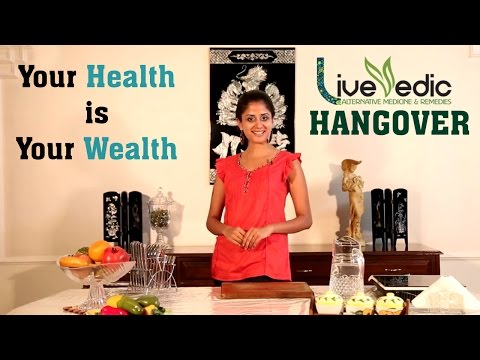 DIY: How to Cure Hangover Quickly with Natural Home Remedies | LIVE VEDIC