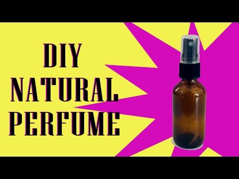 3 Recipes for All Natural Perfume - DIY With or Without Alcohol
