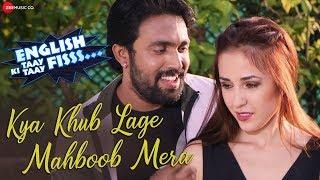 Kya Khub Lage Mahboob Mera | English Ki Taay Taay Fisss | Rohit & Leysan  |Javed Ali & Khushboo Jain