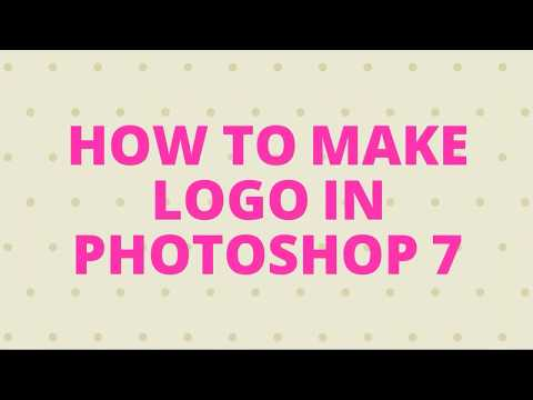 How to make logo in Photoshop 7