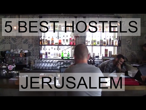 Best 5 Hostels in Jerusalem 2017