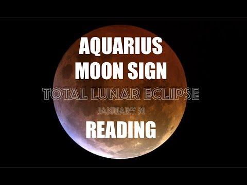 AQUARIUS MOON SIGN Total Lunar Eclipse Reading Part 1