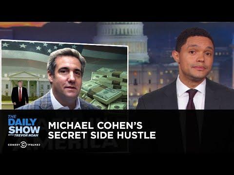 Michael Cohen's Secret Side Hustle   The Daily Show