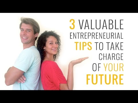 3 Valuable Entrepreneurial Tips To Take Charge Of Your Future