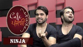 Ninja | Exclusive Interview | Cafe Punjabi | Channel Punjabi Beats