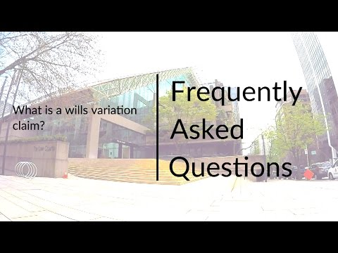 FAQ #16: What is a wills variation claim?