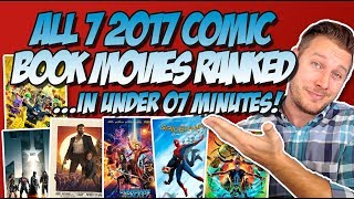 Download All 7 2017 Comic Book Movies Ranked Worst to Best ...in Under 7 Minutes! (w/ MCU, DCEU, & X-Men) Video