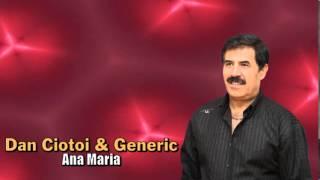 DAN CIOTOI & GENERIC - ANA MARIA