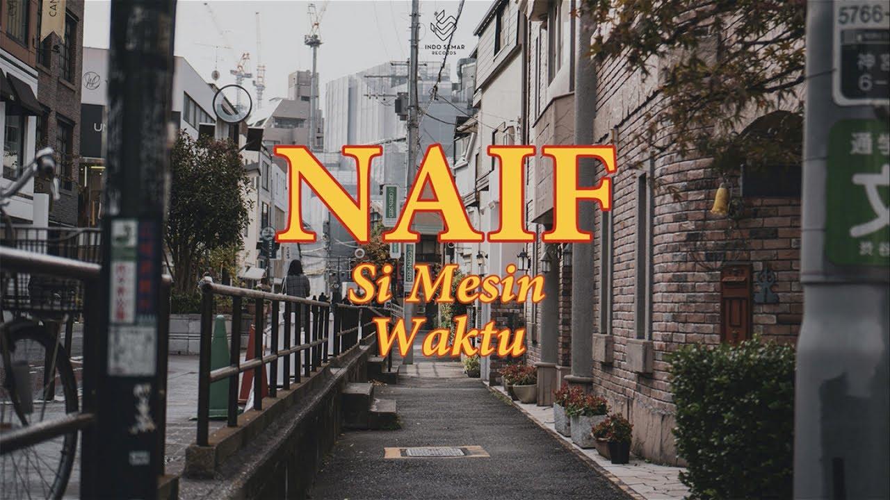 Naif - Si Mesin Waktu