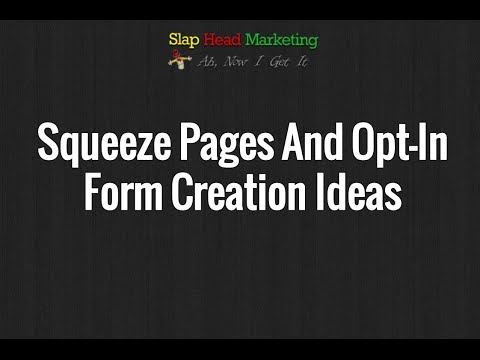 How To Create Squeeze Pages And Opt in Forms That Get High Quality Subscribers