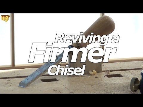 Reviving a Firmer Chisel