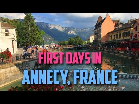 Annecy, France - My First Days!