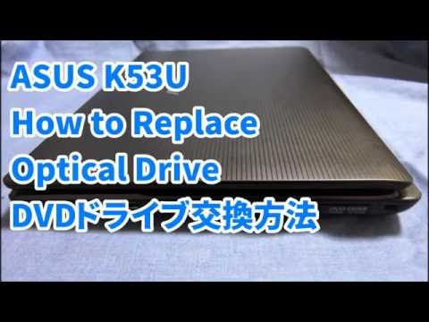 ASUS K53U - How To Replace Optical Drive | DVD / BD ドライブ交換・換装方法
