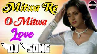Mitwa Re O Mitwa[Dj Remix]Love Dholki Special Dj Song Remix By Dj Rupendra Stayle