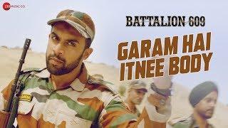 Garam Hai Itnee Body | Battalion 609 | Shoaib, Vishwas, Sparsh, Jashan, Kiaan & Vicky | Raja Sagoo