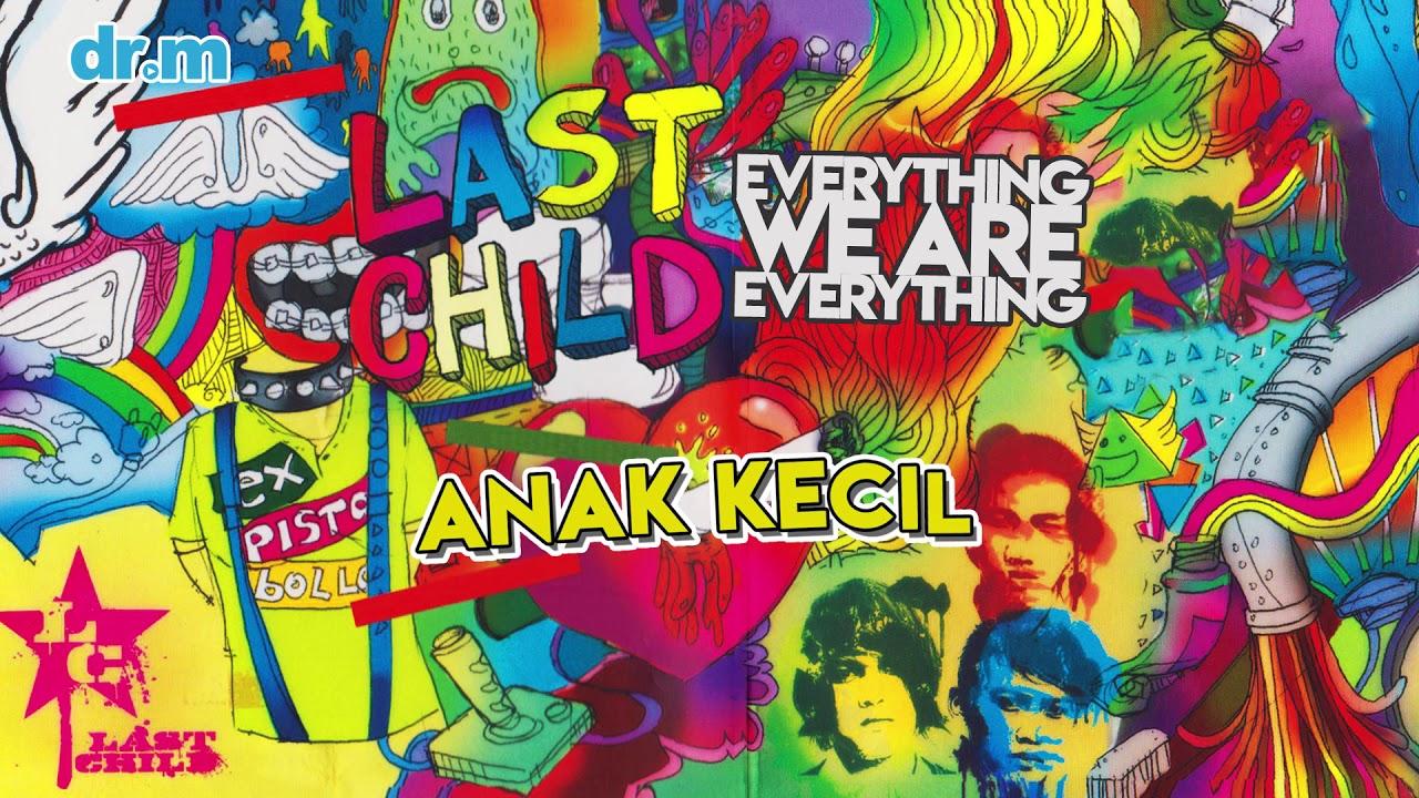 Download Last Child - Anak Kecil MP3 Gratis