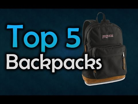 Best Backpacks For College Students - Top 5 Backpacks in 2017