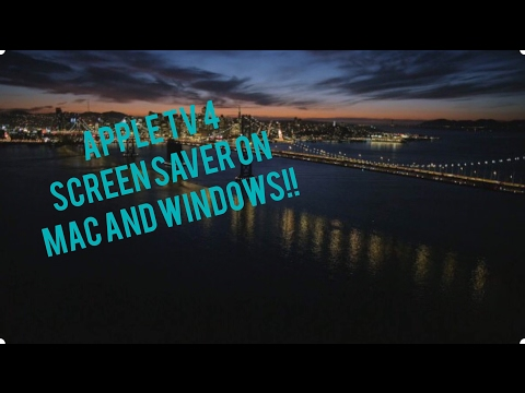 Apple TV 4 Screensaver on Mac/Windows