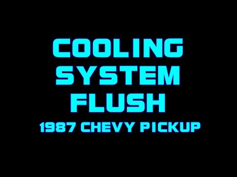 ⭐ 1987 Chevy Pickup - Flushing Cooling System