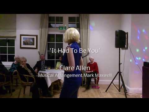 'It Had To Be You', Clare Allen