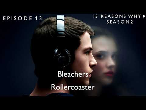 Bleachers - Rollercoaster (13 Reasons Why Soundtrack) (S02xE13)