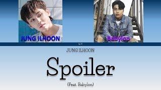 정일훈 (JUNG ILHOON)- Spoiler (Feat. Babylon) [Color Coded Lyrics 가사 KOR/ENG/ROM]