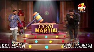 GURU RANDHAWA & IKKA (SINGER & WRITER) IN COAT MARTIAL | COMEDY SHOW | SEG-1 | MH ONE MUSIC