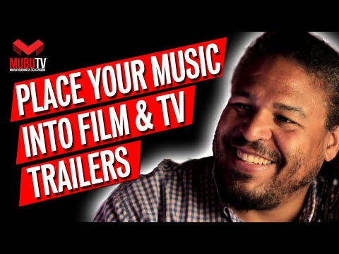 How To Place Your Music Into Film & Television Trailers - Danny Exum - MUBUTV: Insider Series - SE.7