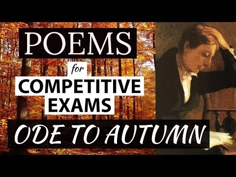 English Poems for competitive exams - Ode to an autumn - John Keats - Explanation in Hindi