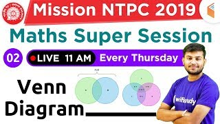 11:00 AM - Mission RRB NTPC 2019 | Maths Super Session by Sahil Sir | Venn Diagram | Day #2