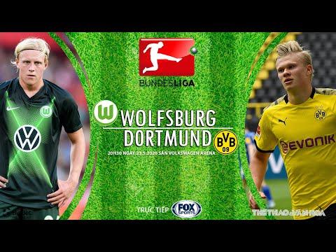 NHẬN ĐỊNH BÓNG ĐÁ: Wolfsburg vs Dortmund (20h30 ngày 23/5). Vòng 27 Bundesliga. Trực tiếp FOX Sports