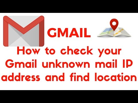 How to check your Gmail unknown mail IP address and find location 2017 HINDI