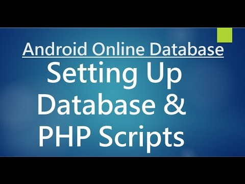 Android Online Database - Setting up Database and php scripts