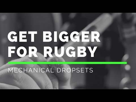 How To Get BIGGER For Rugby: Mechanical Dropsets!