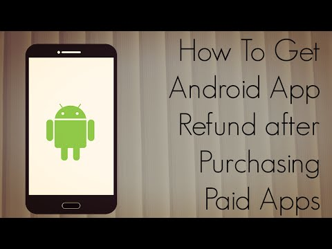 How to Get Android App Refund after Purchasing Paid Apps