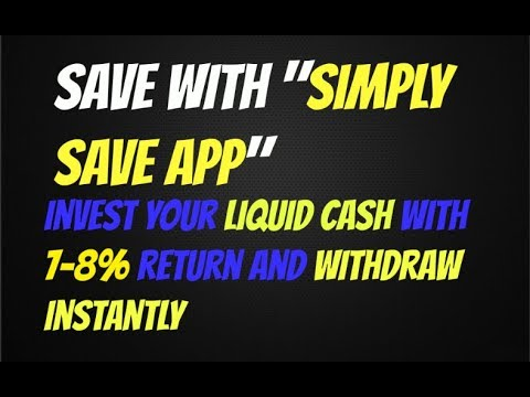 how to invest liquid cash with simply save app and earn good return