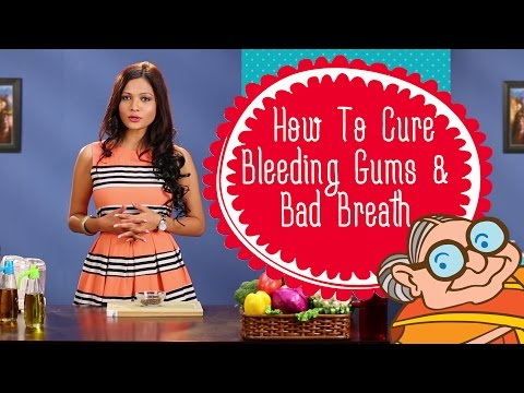 Top Best Ways to Cure Bleeding Gums and Bad Breath | Indian Natural Home Remedies For Bleeding Gums