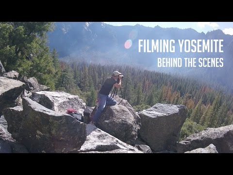 Filming in Yosemite National Park - Behind the Scenes