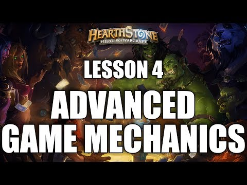 LESSON 4 - ADVANCED GAME MECHANICS - HEARTHSTONE GUIDE FOR BEGINNERS
