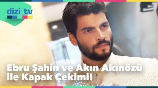 Download Ebru Şahin ve Akın Akınözü ile kapak çekimi! - Dizi Tv 647. Bölüm Video