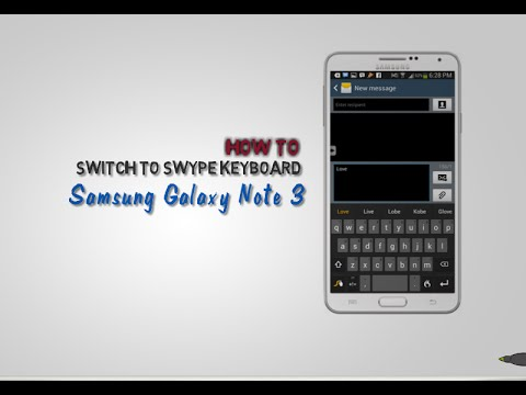 Galaxy Note 3 - Switch to Swype Keyboard on Samsung Galaxy Note 3