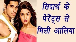 Alia Bhatt MET Sidharth Malhotra PARENTS ! | FilmiBeat